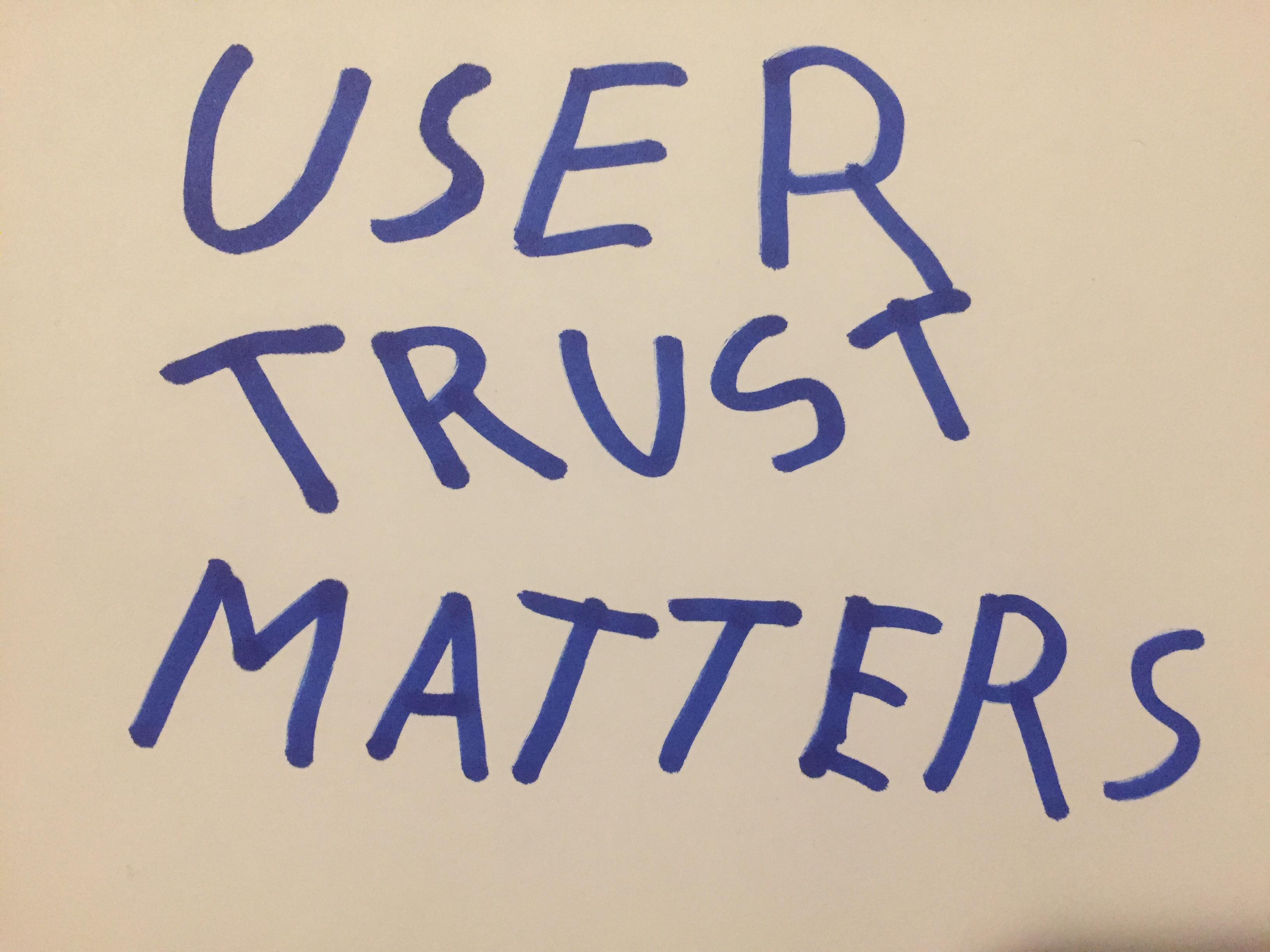 User Trust Matters